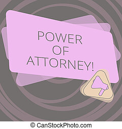 Text sign showing Power Of Attorney. Conceptual photo act...