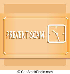 Text sign showing Prevent Scam. Conceptual photo Consumer protection fraudulent transactions Modern Design of Transparent Square Analog Clock on Two Tone Pastel Backdrop.