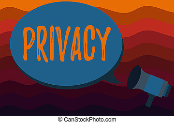 Text sign showing Privacy. Conceptual photo Right to keep demonstratingal matters and information as a secret