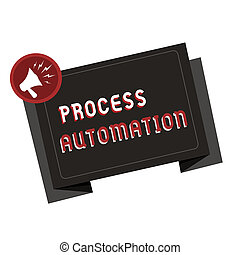 Text sign showing Process Automation. Conceptual photo...