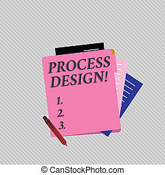 Text sign showing Process Design. Conceptual photo process of originating and developing a plan for a product Colorful Lined Paper Stationery Partly into View from Pastel Blank Folder.