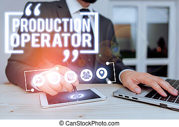 Text sign showing Production Operator. Conceptual photo ...