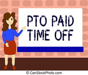 Text sign showing Pto Paid Time Off. Conceptual photo...
