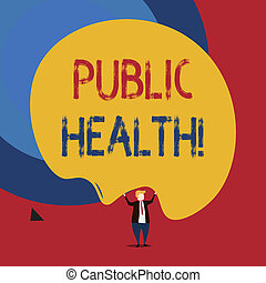Text sign showing Public Health. Conceptual photo government protection and improvement of community health.