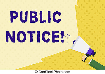 Text sign showing Public Notice. Conceptual photo Announcements widely disseminated through broadcast media Hand Holding Megaphone with Blank Wide Beam for Extending the Volume Range.