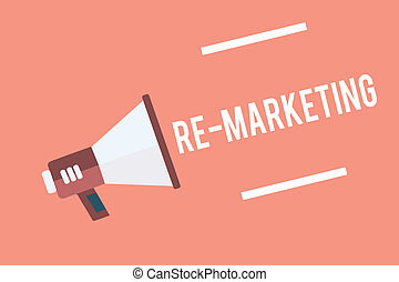 Text sign showing Re Marketing. Conceptual photo Strategy to...