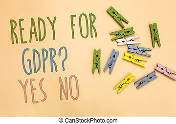 Text sign showing Ready For Gdpr question Yes No. Conceptual...