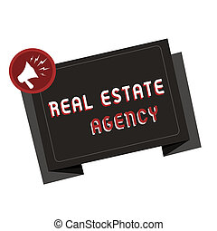 Text sign showing Real Estate Agency. Conceptual photo Business Entity Arrange Sell Rent Lease Manage Properties.