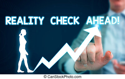 Text sign showing Reality Check Ahead. Conceptual photo makes them recognize truth about situations or difficulties Female human wear formal work suit presenting presentation use smart device.