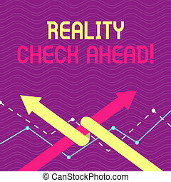 Text sign showing Reality Check Ahead. Conceptual photo makes them recognize truth about situations or difficulties Two Arrows where One is Intertwined to the other as Team Up or Competition.