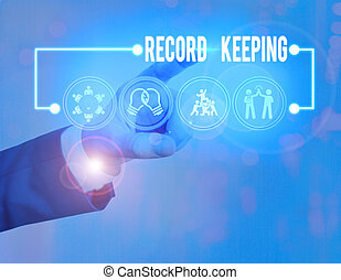 Text sign showing Record Keeping. Conceptual photo The activity or occupation of keeping records or accounts.