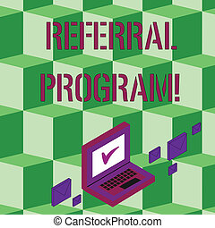 Text sign showing Referral Program. Conceptual photo internal recruitment method employed by organizations Color Mail Envelopes around Laptop with Check Mark icon on Monitor Screen.