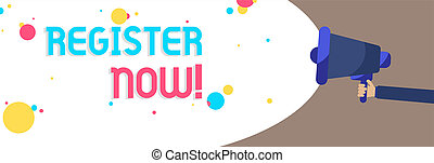 Text sign showing Register Now. Conceptual photo Name in an Official List Enlist to be a Member Sign up Man holding Megaphone loudspeaker screaming talk colorful speech bubble.