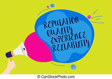 Text sign showing Reputation Quality Experience Reliability. Conceptual photo Customer satisfaction Good Service Man holding Megaphone loudspeaker screaming talk colorful speech bubble.