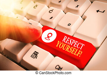 Text sign showing Respect Yourself. Conceptual photo ...