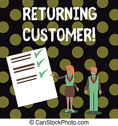 Text sign showing Returning Customer. Conceptual photo customer returns again and again to purchase a good Man and Woman in Business Suit Presenting Report of Check and Lines on Paper.