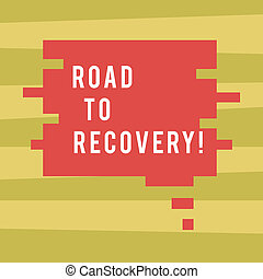 Text sign showing Road To Recovery. Conceptual photo way or process of becoming healthy again with time Blank Color Speech Bubble in Puzzle Piece Shape photo for Presentation Ads.