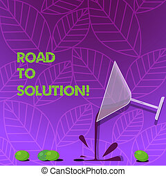 Text sign showing Road To Solution. Conceptual photo path you go to solve problem or difficult situation Cocktail Wine Glass Pouring Liquid with Splash Grapes and Shadow photo.