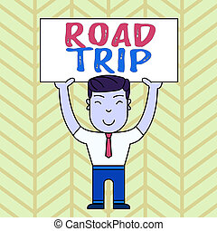 Text sign showing Road Trip. Conceptual photo Roaming around...