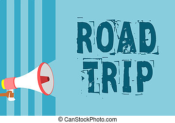 Text sign showing Road Trip. Conceptual photo Roaming around places with no definite or exact target location Megaphone loudspeaker blue stripes important message speaking out loud.