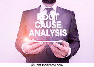 Text sign showing Root Cause Analysis. Conceptual photo Method of Problem Solving Identify Fault or Problem Male human wear formal work suit hold smart hi tech smartphone use hands.