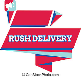 Text sign showing Rush Delivery. Conceptual photo Urgency in transporting goods to customer Urgent need