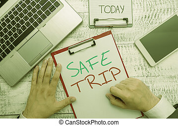 Text sign showing Safe Trip. Conceptual photo wishing someone to reach his destination in good health.