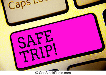 Text sign showing Safe Trip. Conceptual photo wishing someone to reach his destination in good health Keyboard purple key Intention create computer computing reflection document.