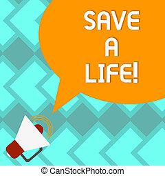Text sign showing Save A Life. Conceptual photo Help ...