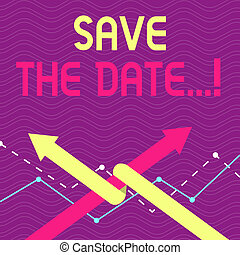 Text sign showing Save The Date.... Conceptual photo remember specific important days or time using calendar Two Arrows where One is Intertwined to the other as Team Up or Competition.