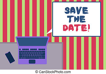 Text sign showing Save The Date. Conceptual photo reserve the mentioned future wedding date on their calendar Upper view office working place laptop lying wooden desk smartphone side.