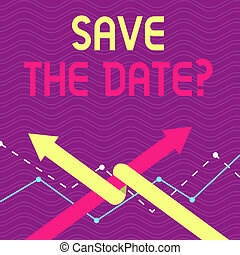 Text sign showing Save The Date question. Conceptual photo asking someone to remember specific day or time Two Arrows where One is Intertwined to the other as Team Up or Competition.