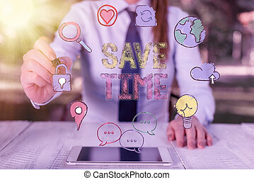 Text sign showing Save Time. Conceptual photo to do something more efficiently such that less time is required.