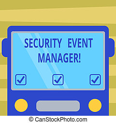 Text sign showing Security Event Manager. Conceptual photo tools used to analysisage multiple security applications Drawn Flat Front View of Bus with Blank Color Window Shield Reflecting.