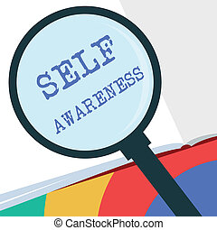 Text sign showing Self Awareness. Conceptual photo Consciousness of a person towards a situation or happenings