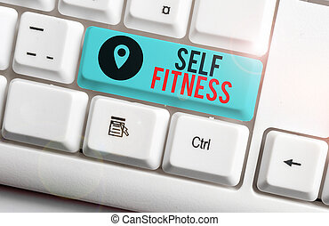 Text sign showing Self Fitness. Conceptual photo state of health and wellbeing and the ability to perform White pc keyboard with empty note paper above white background key copy space.