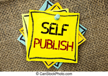 Text sign showing Self Publish. Conceptual photo Publication Write Journalism Manuscript Article Facts written on Sticky Note Paper attached to jute background with Thumbpin on it.
