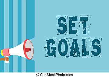 Text sign showing Set Goals. Conceptual photo Defining or achieving something in the future based on plan Megaphone loudspeaker blue stripes important message speaking out loud.