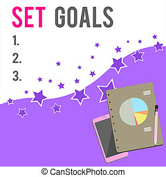 Text sign showing Set Goals. Conceptual photo Defining or achieving something in the future based on plan Layout Smartphone Off Ballpoint Pen Ring Bound Notepad Business Pie Chart.
