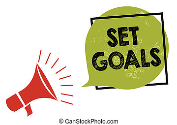 Text sign showing Set Goals. Conceptual photo Defining or achieving something in the future based on plan Megaphone loudspeaker speaking loud screaming frame green speech bubble.