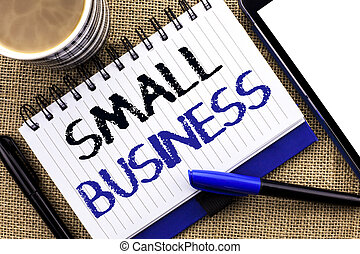 Text sign showing Small Business. Conceptual photo Little Shop Starting Industry Entrepreneur Studio Store written on Notebook Book on the jute background Tablet Coffee Cup and Pens next to it