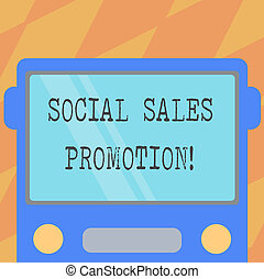 Text sign showing Social Sales Promotion. Conceptual photo provide added value or incentives to consumers online Drawn Flat Front View of Bus with Blank Color Window Shield Reflecting.