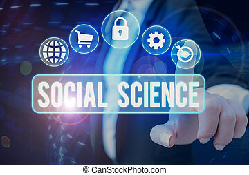 Text sign showing Social Science. Business photo showcasing scientific study of huanalysis society and social relationships