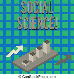 Text sign showing Social Science. Business photo text scientific study of huanalysis society and social relationships Colorful Clustered 3D Bar Chart Graph Diagram in Perspective with Two Arrows