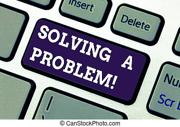 Text sign showing Solving A Problem. Conceptual photo include mathematical or systematic operation find solution Keyboard key Intention to create computer message pressing keypad idea.
