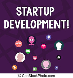 Text sign showing Startup Development. Conceptual photo efficiently develop and validate scalable business model Networking Technical Icons with Chat Heads Scattered on Screen for Link Up.