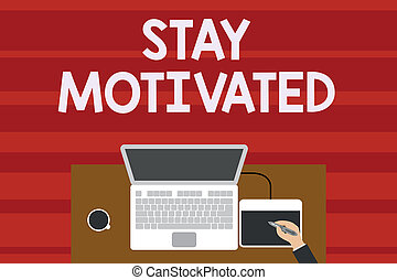 Text sign showing Stay Motivated. Conceptual photo Reward ...