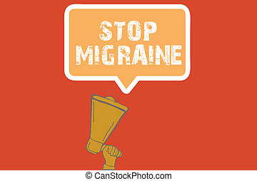 Text sign showing Stop Migraine. Conceptual photo Preventing the full attack of headache Caffeine withdrawal