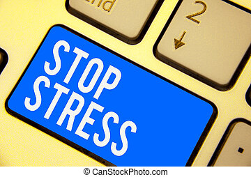 Text sign showing Stop Stress. Conceptual photo Seek help Take medicines Spend time with loveones Get more sleep Keyboard blue key Intention create computer computing reflection document.