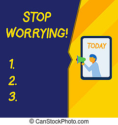 Text sign showing Stop Worrying. Business photo text stop thinking about something bad that happened in the past